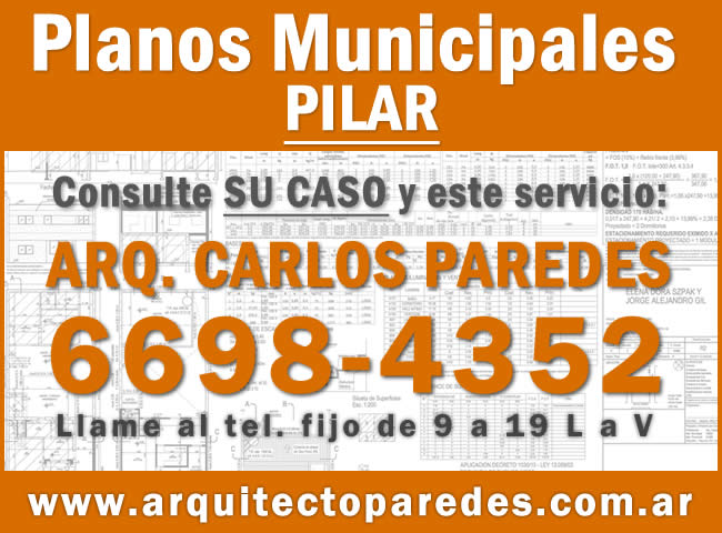 Planos Municipales Partido de Pilar. Arq Carlos Paredes. Consulte su caso
